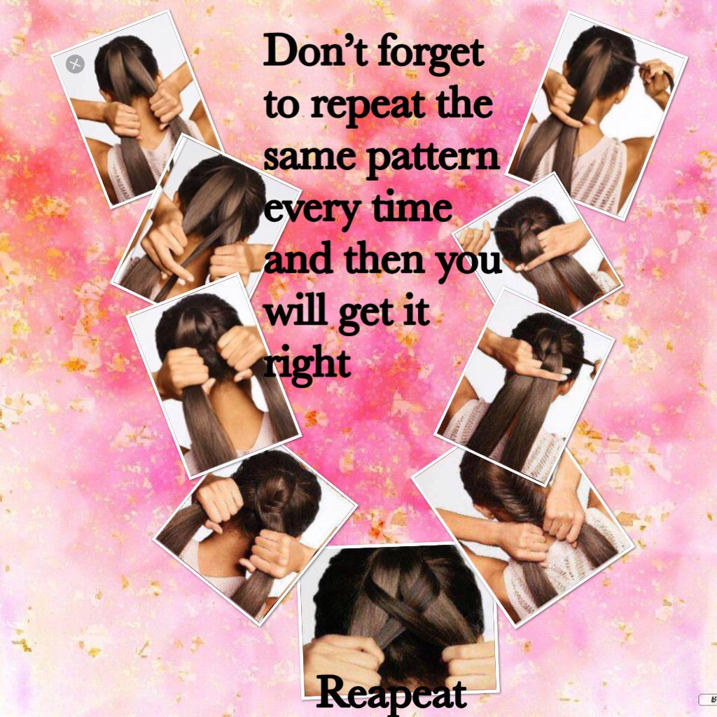 Don't forget to repeat the same pattern every time and then you will get it right
