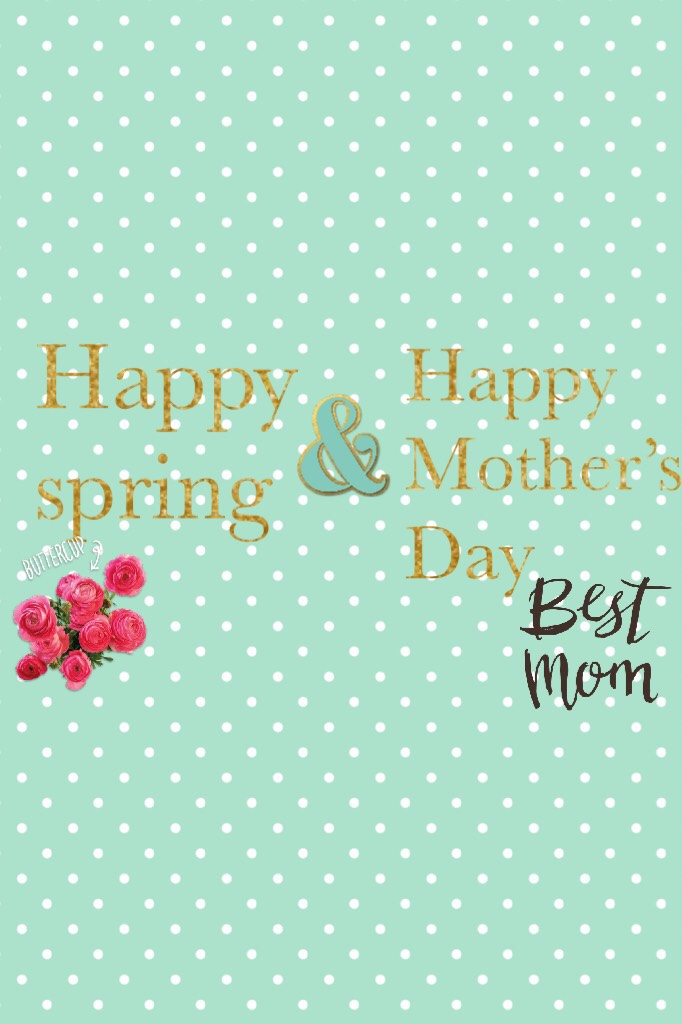 Happy spring & happy Mother's Day