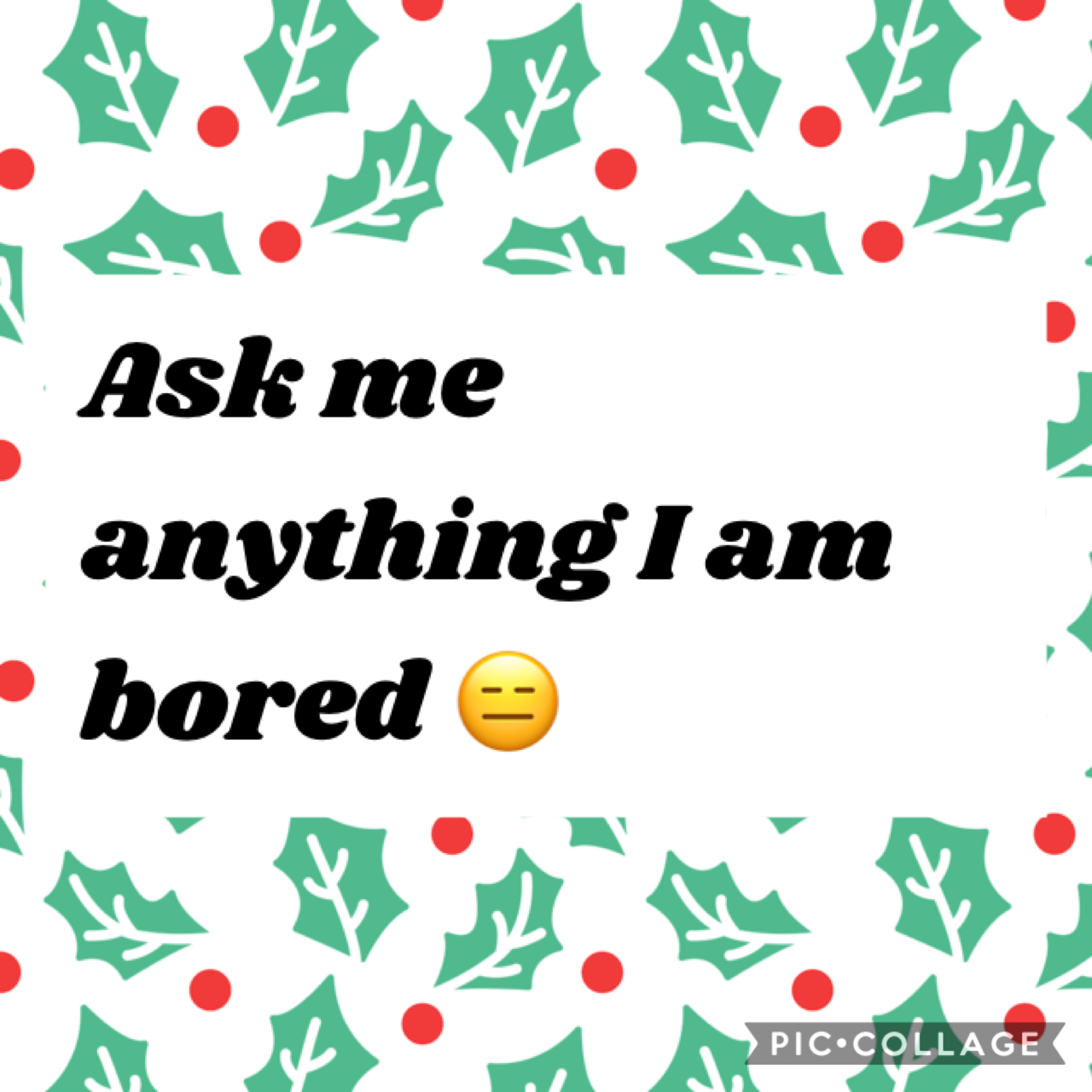 I am so bored