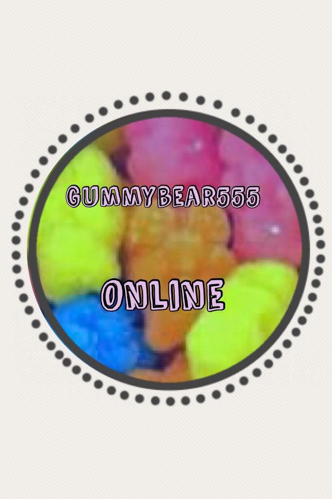 For gummybear555