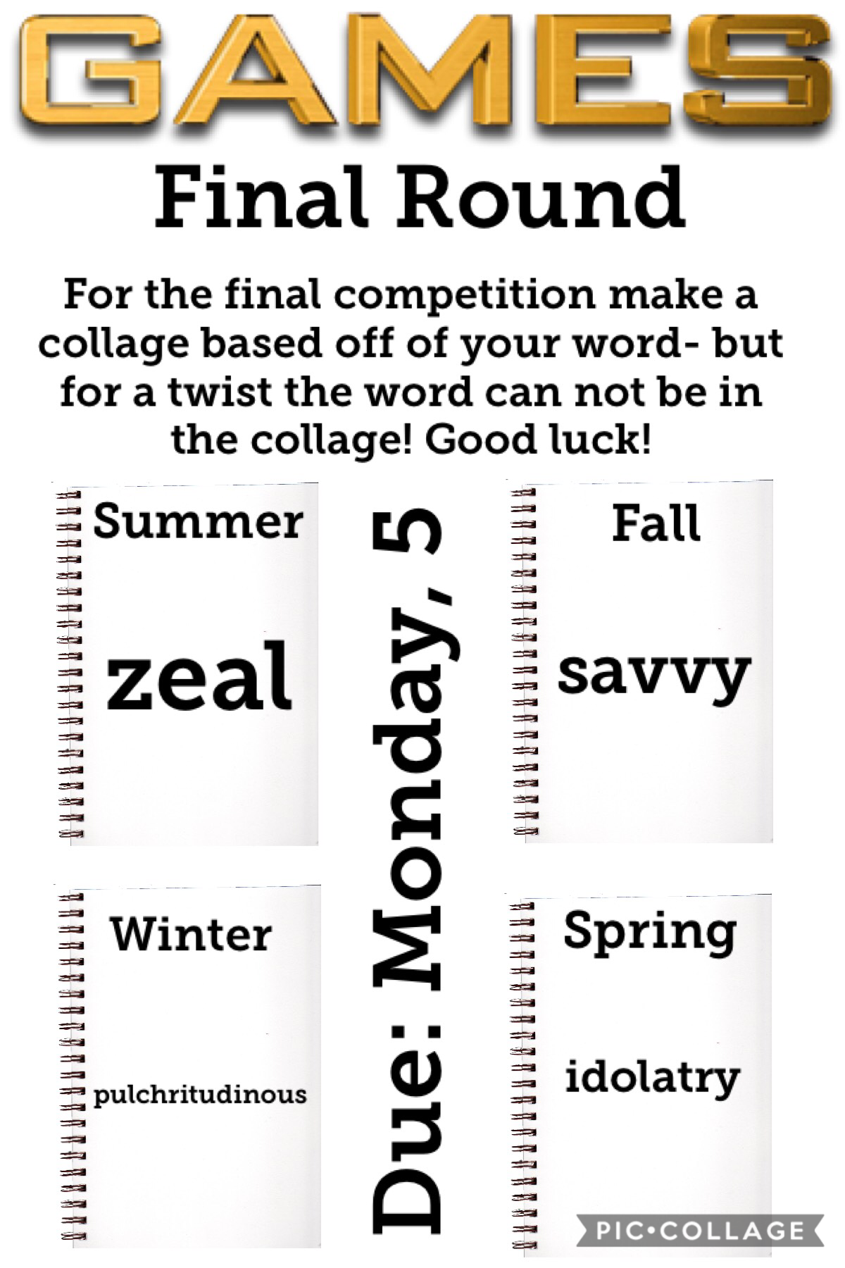 Look up your word to get a better understanding! I tried to make the words evenly hard!! Good luck!