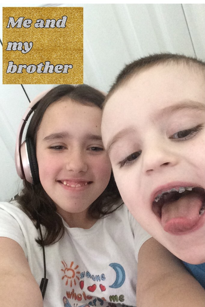 Me and my brother