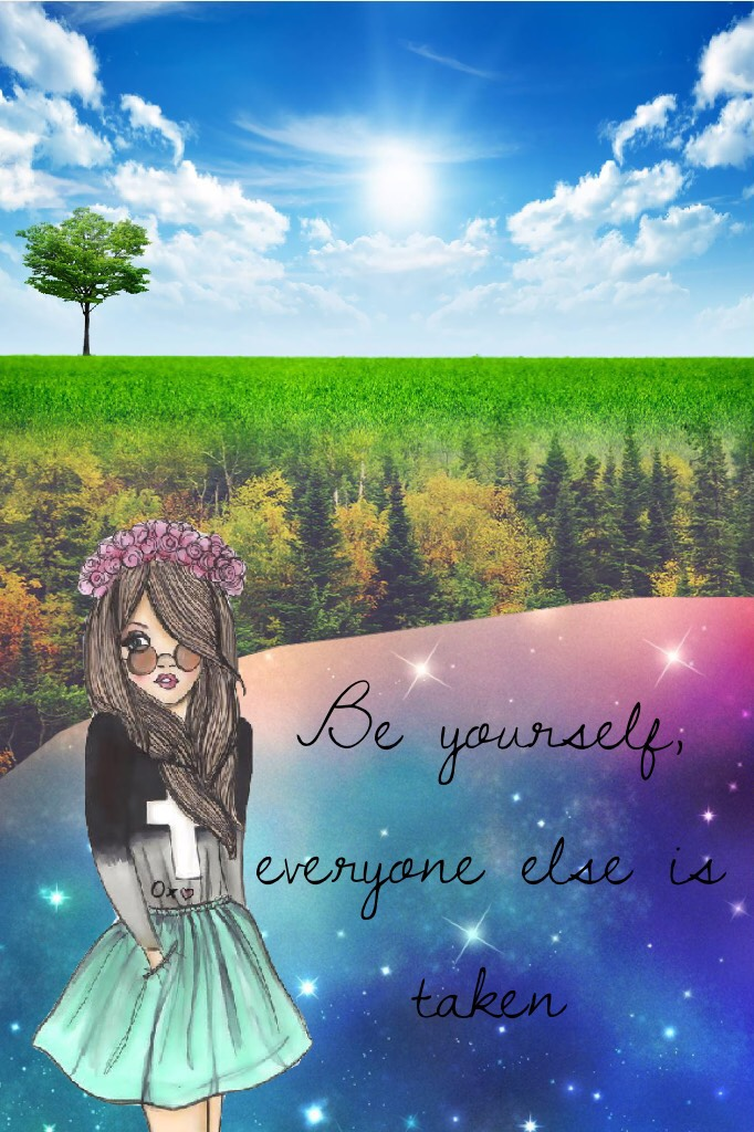 "🌲TAP🌲 ""Be yourself, everyone else is taken"""
