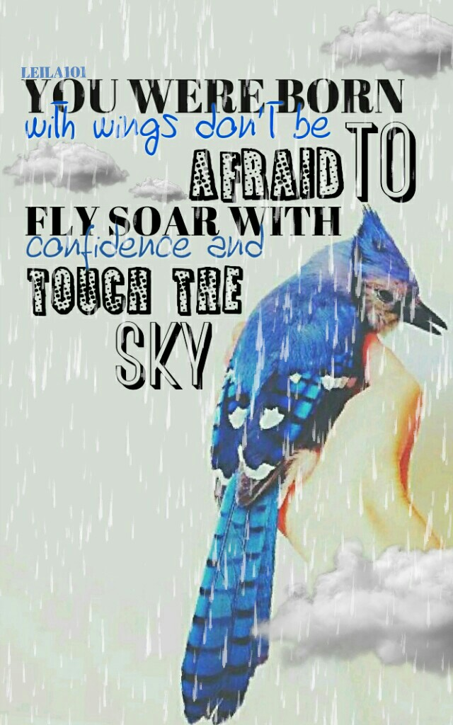 My quote! I love this collage so much! 💕   Tags: collage PicCollage collage quote autumn rain bluejay Leila101 fly