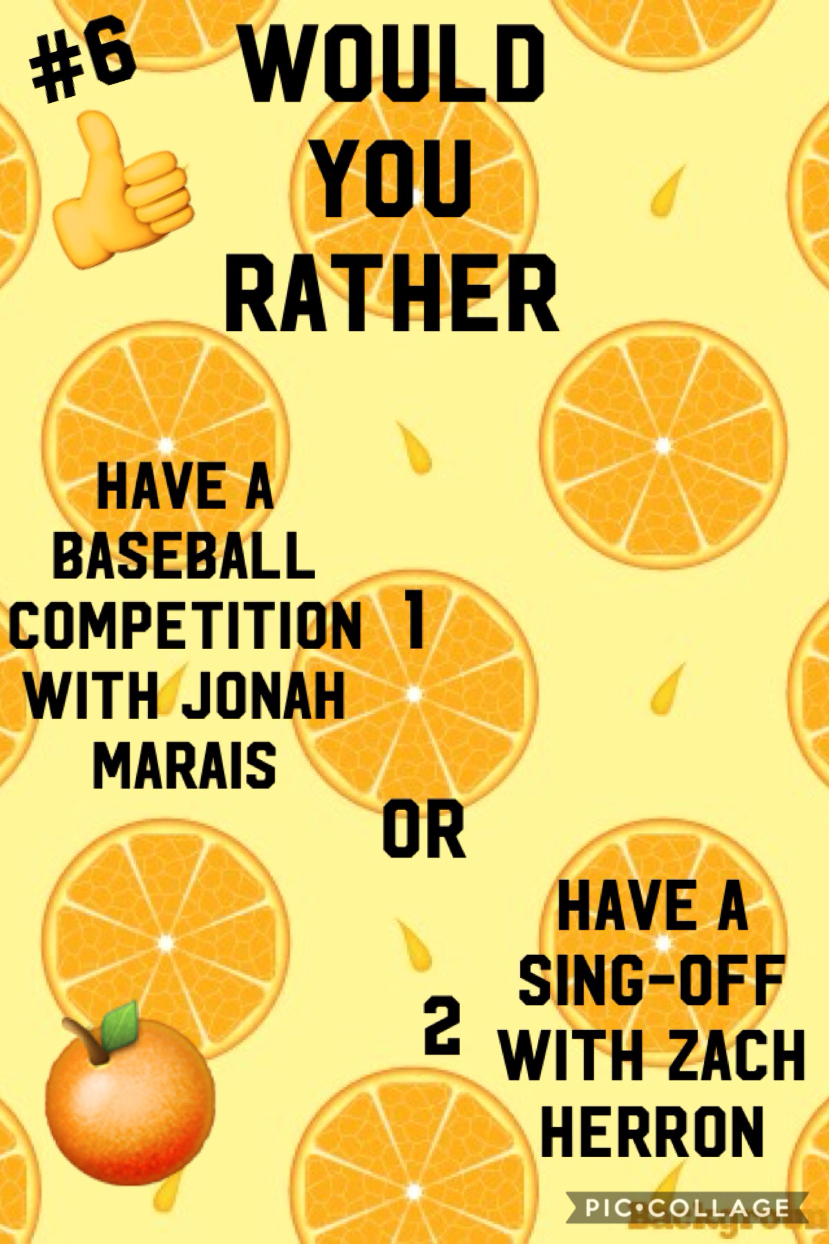 🍊Tap🍊  If I had to choose one, I would choose #1 I can not sing! 😔😔😀😀