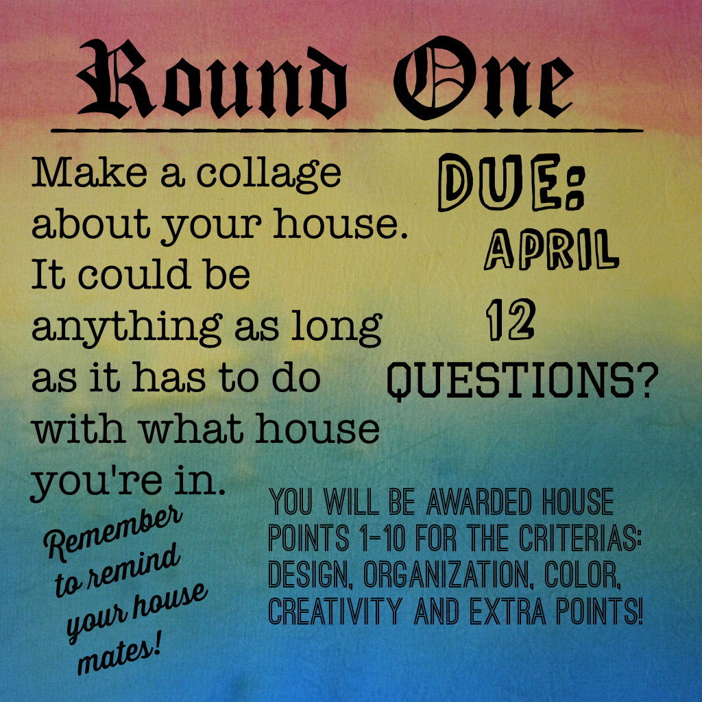 Round one! (Remind your house peeps)