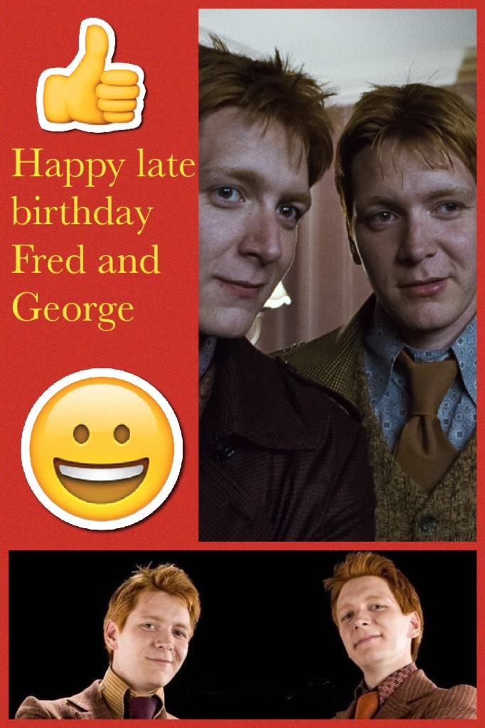Happy late birthday Fred and George
