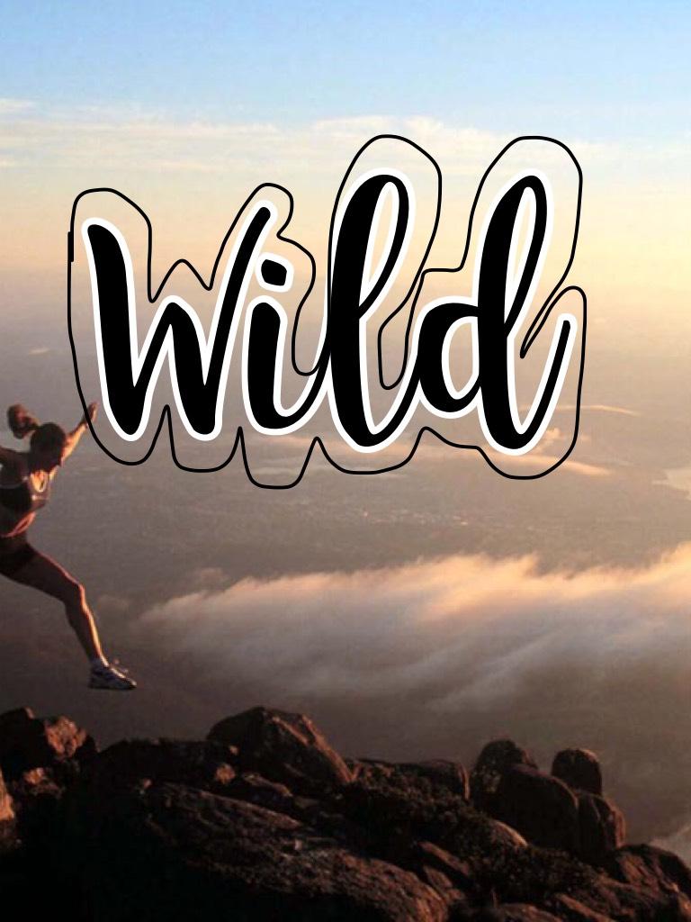 Wild 😜