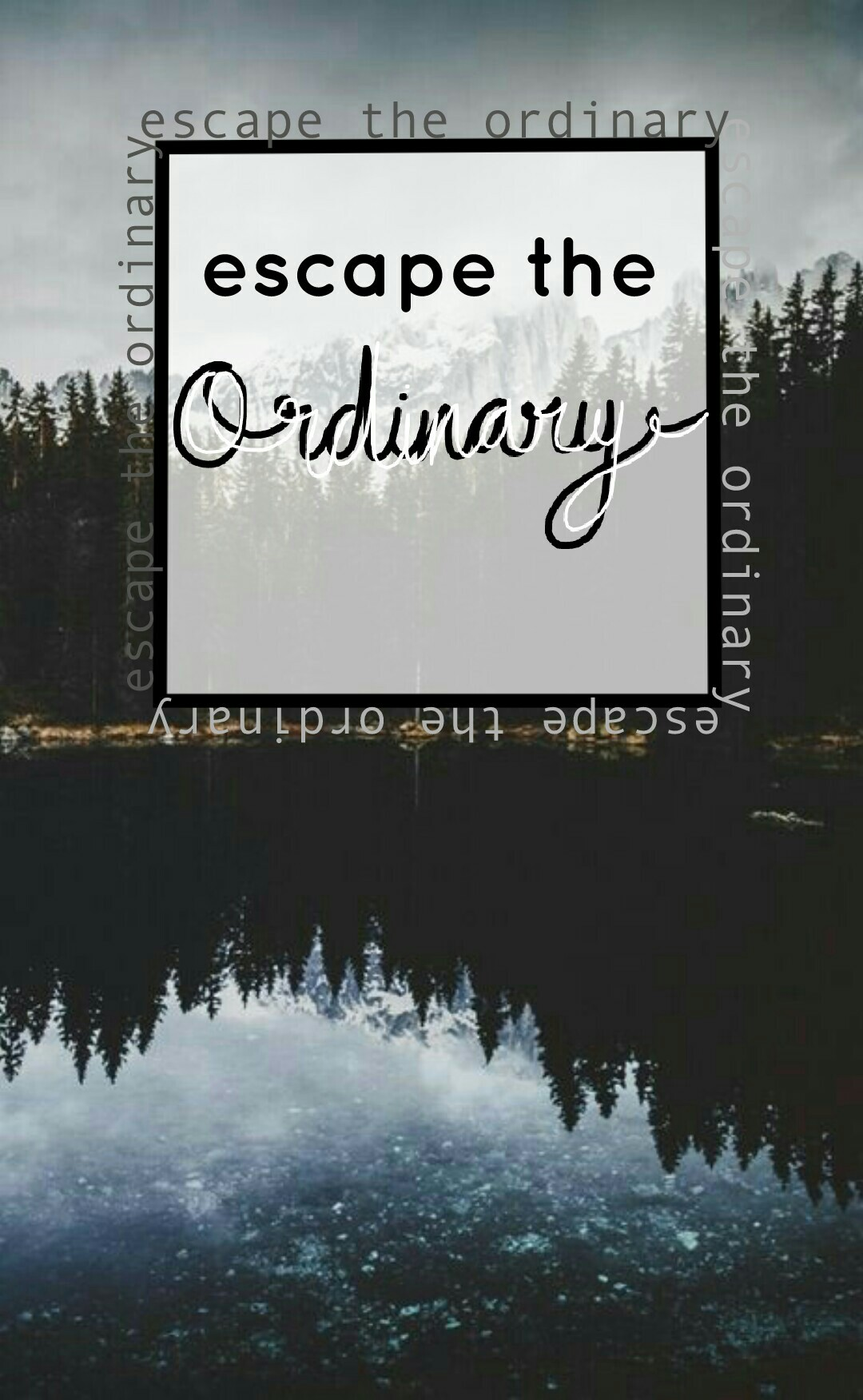 ~escape the ordinary~