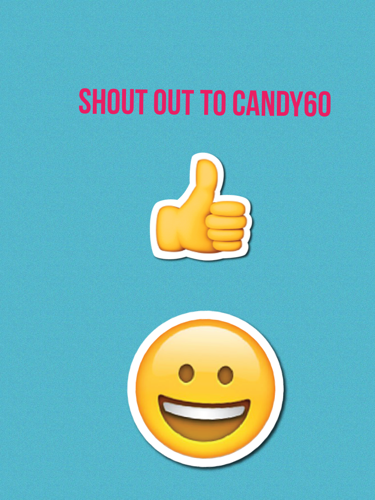 Shout out to candy60