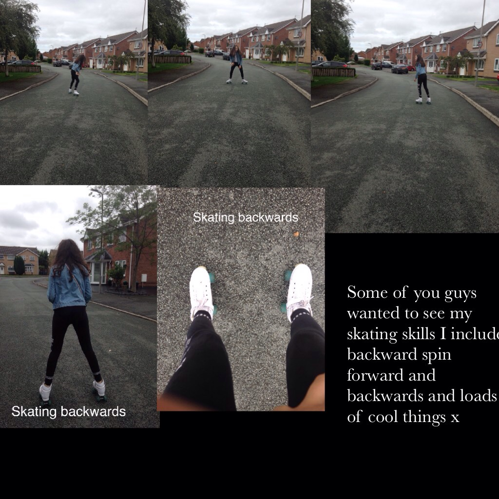 Some of you guys wanted to see my skating skills I include backward spin forward and backwards and loads of cool things x and that's me lol x