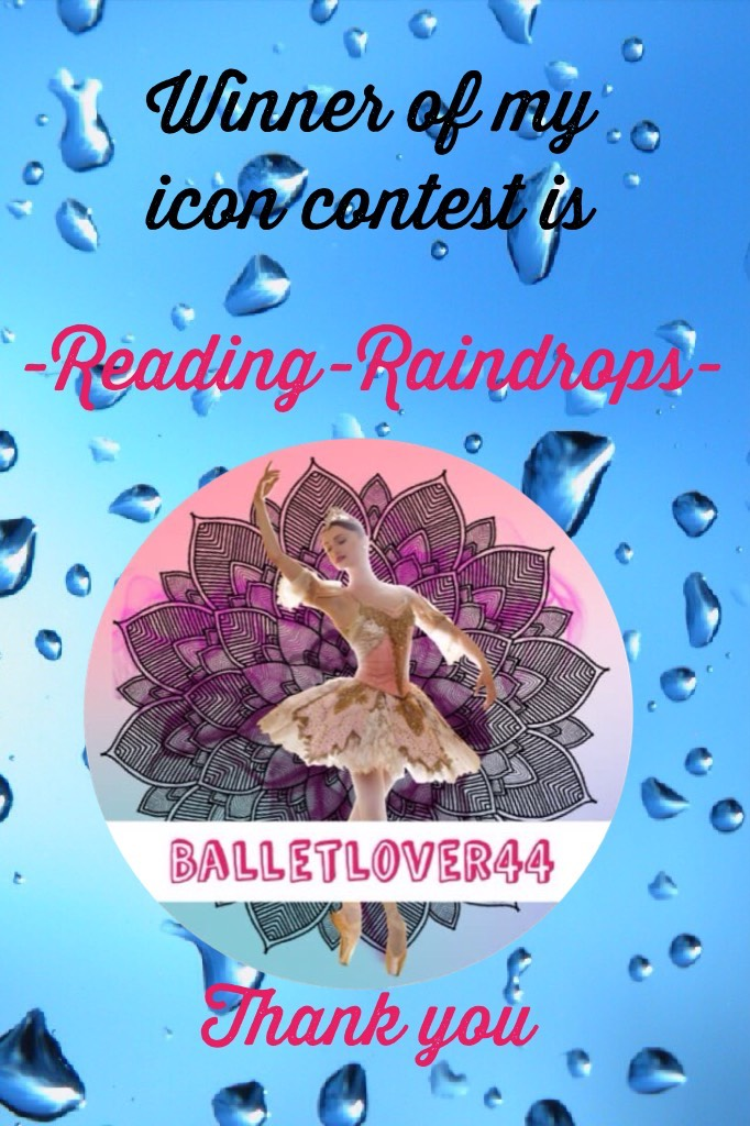 Winner of my icon contest is....    -Reading-Raindrops-