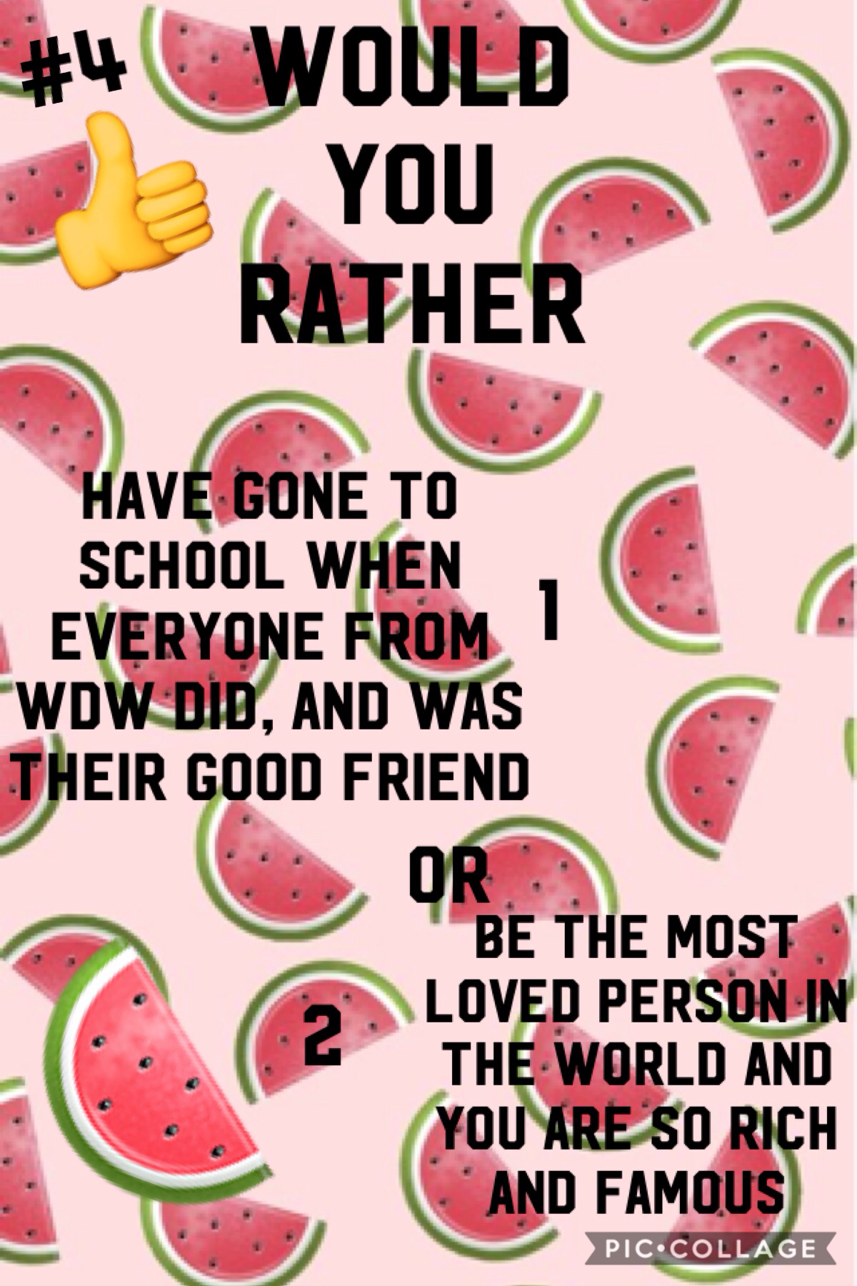 🍉Tap🍉   This is my 4th Would You Rather question. Let me know if your like this thing I'm doing. As you have probably already guessed, the questions are WDW themed. If I had to choose one, I would choose 1. I would love to go to school with Why Don't We