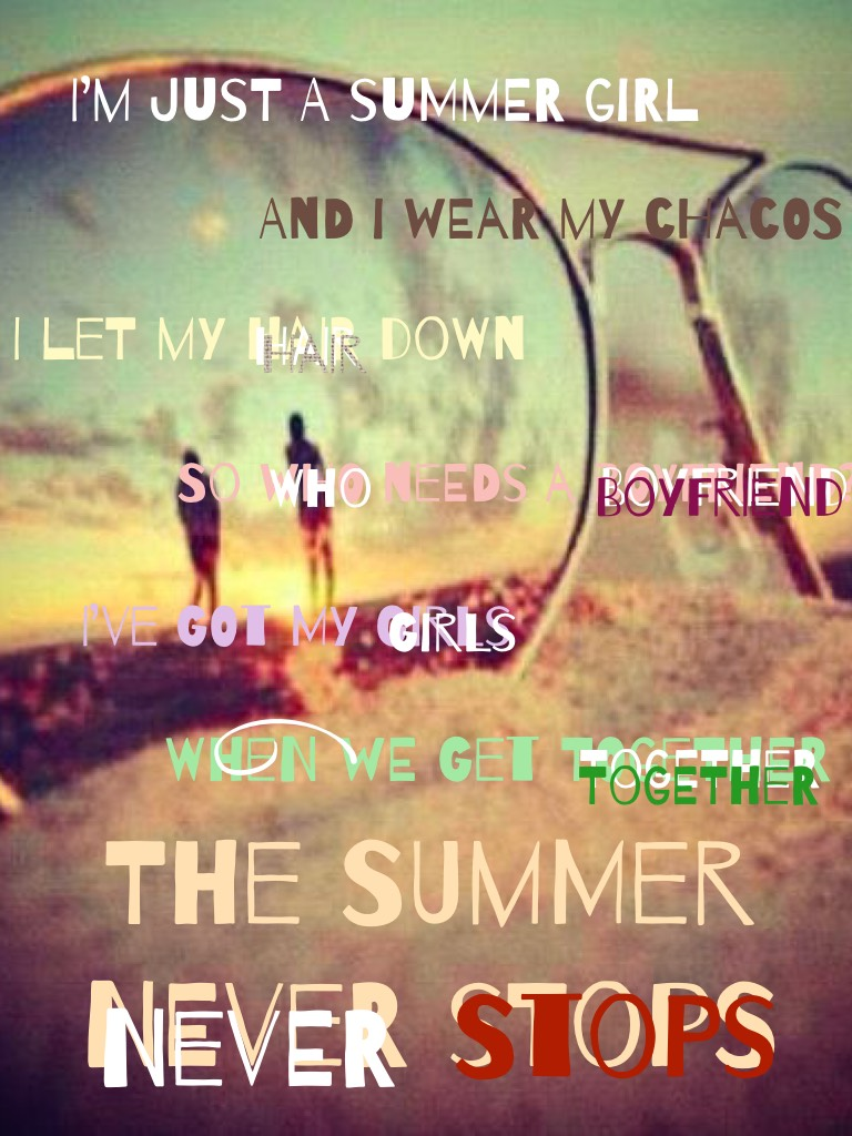 Summer lasts FOREVER