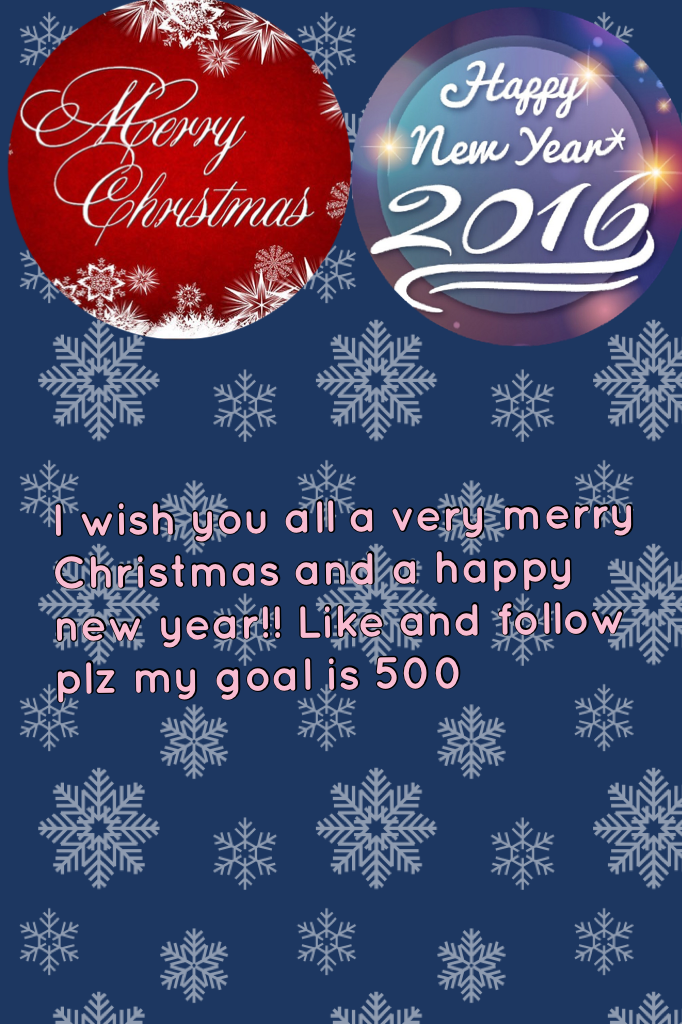 I wish you all a very merry Christmas and a happy new year!! Like and follow plz my goal is 500