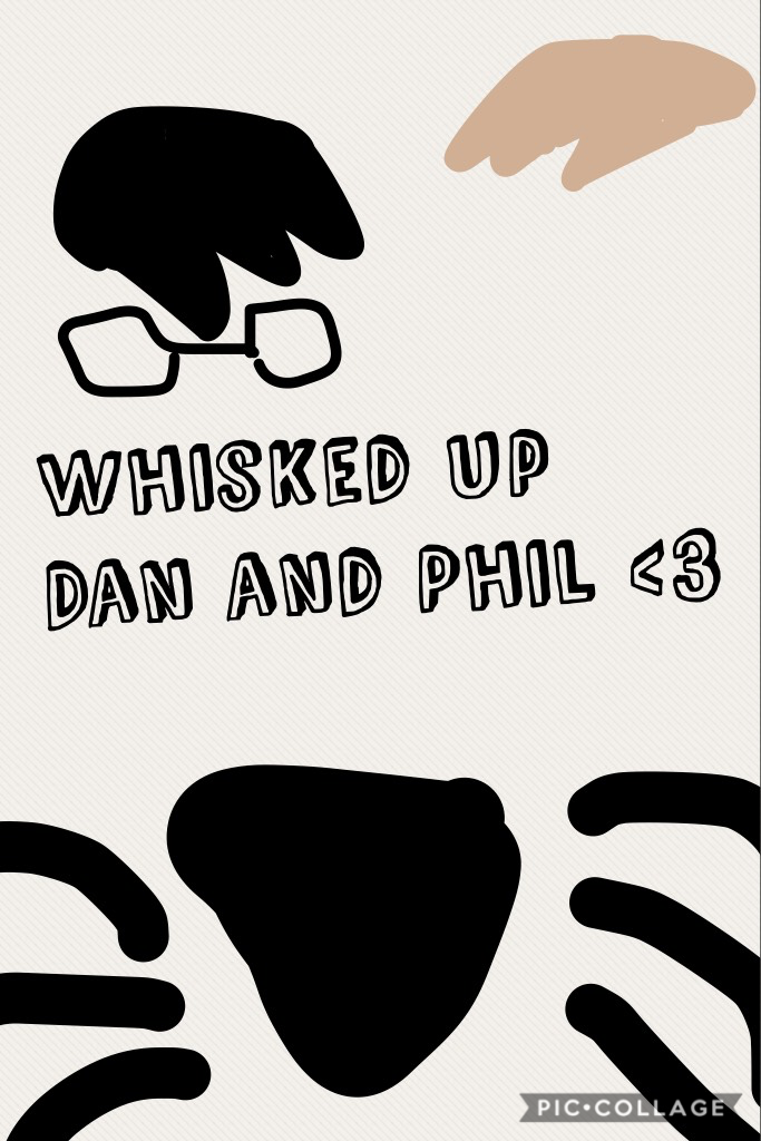 Whisked Up Dan and Phil <3