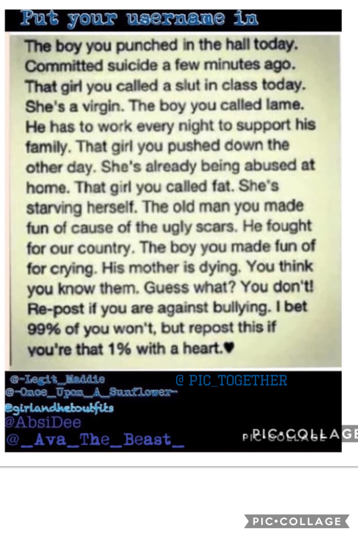 Stop bulling be the nice person. Repost. God bless.