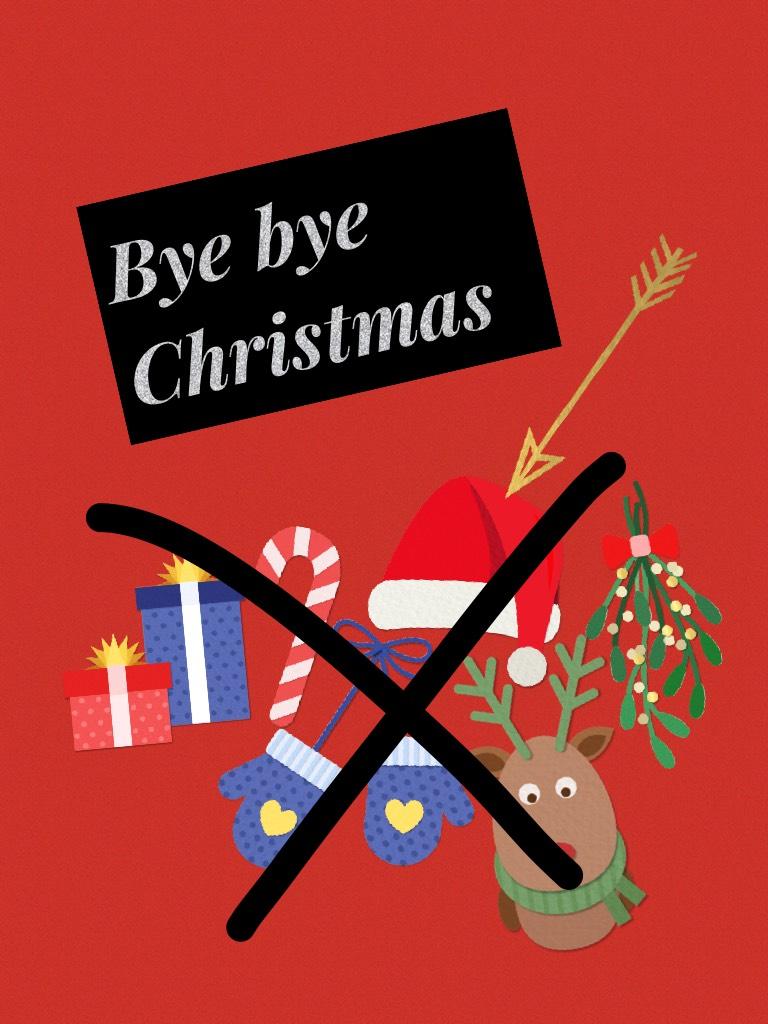 Bye bye Christmas