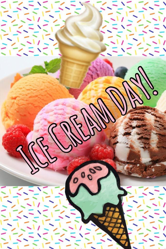🍦Ice Cream Day!