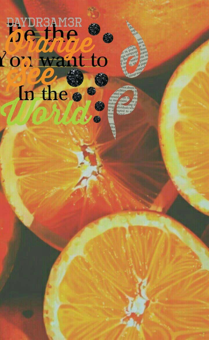 "Tap Like it? #featurethis #Ithoughtyousaidorange (only Kat will get it)  Be the ""orange"" you want to see in the world"