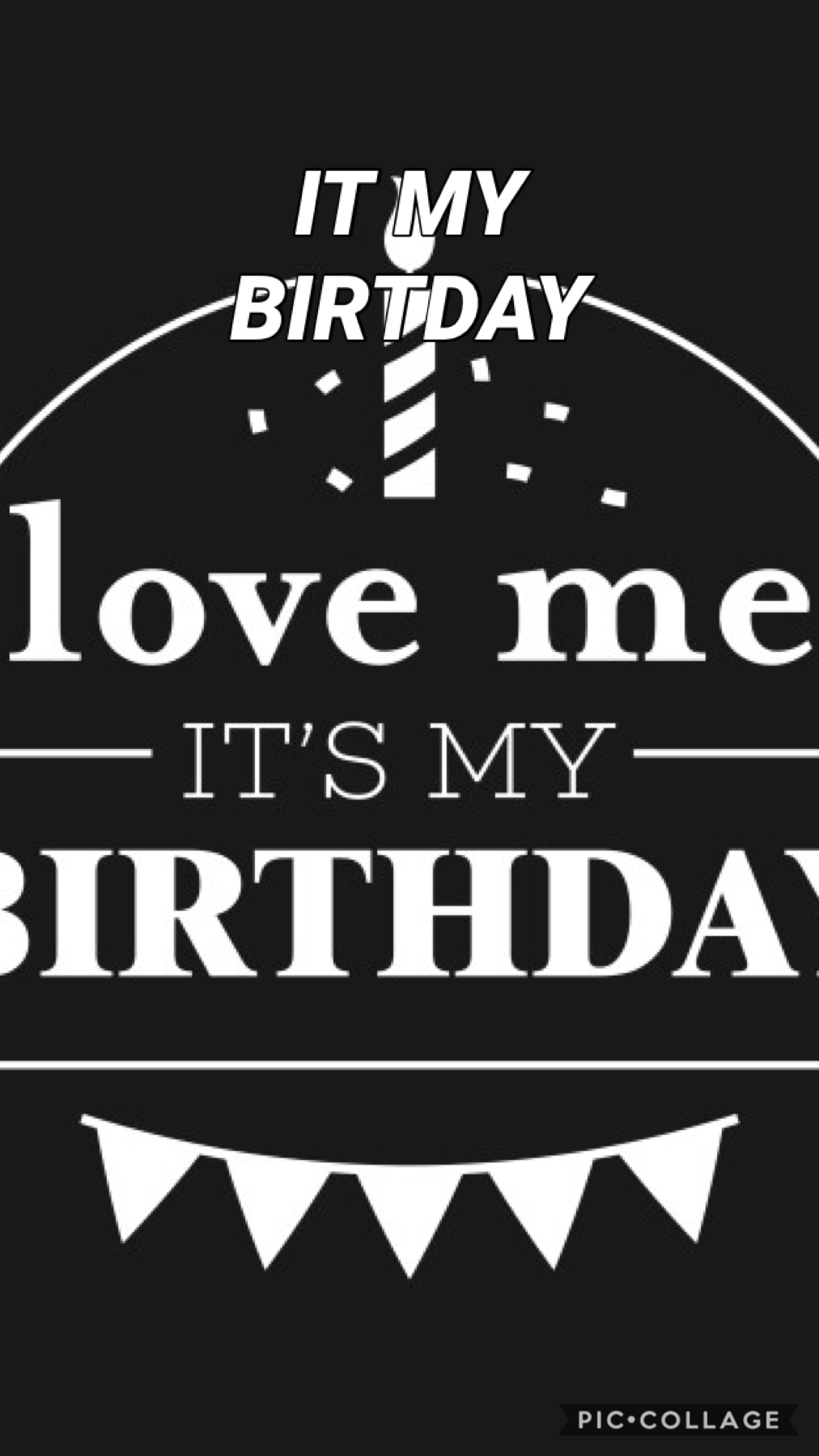IT MY BIRTDAY