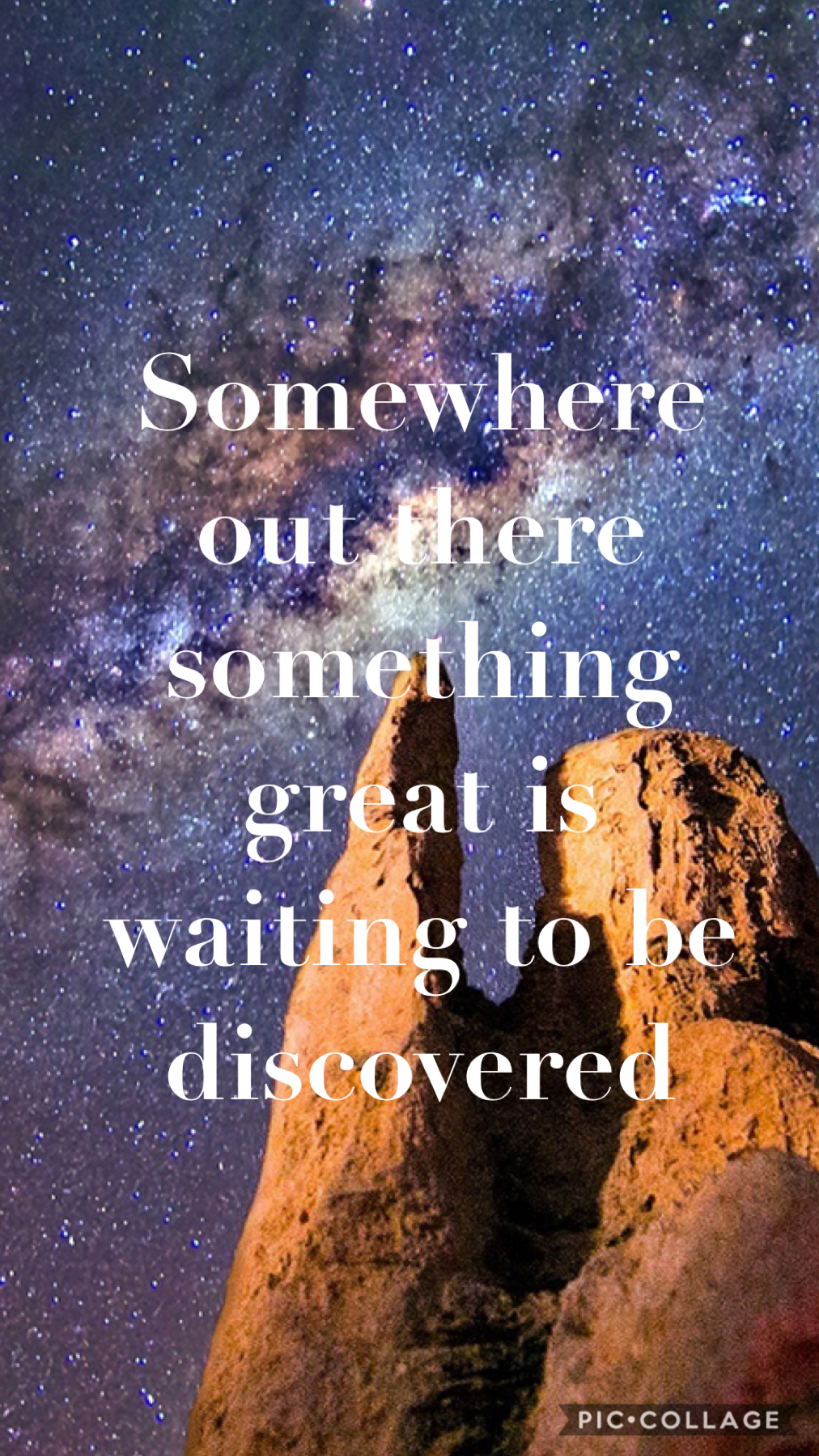 Somewhere out there something great is waiting to be discovered