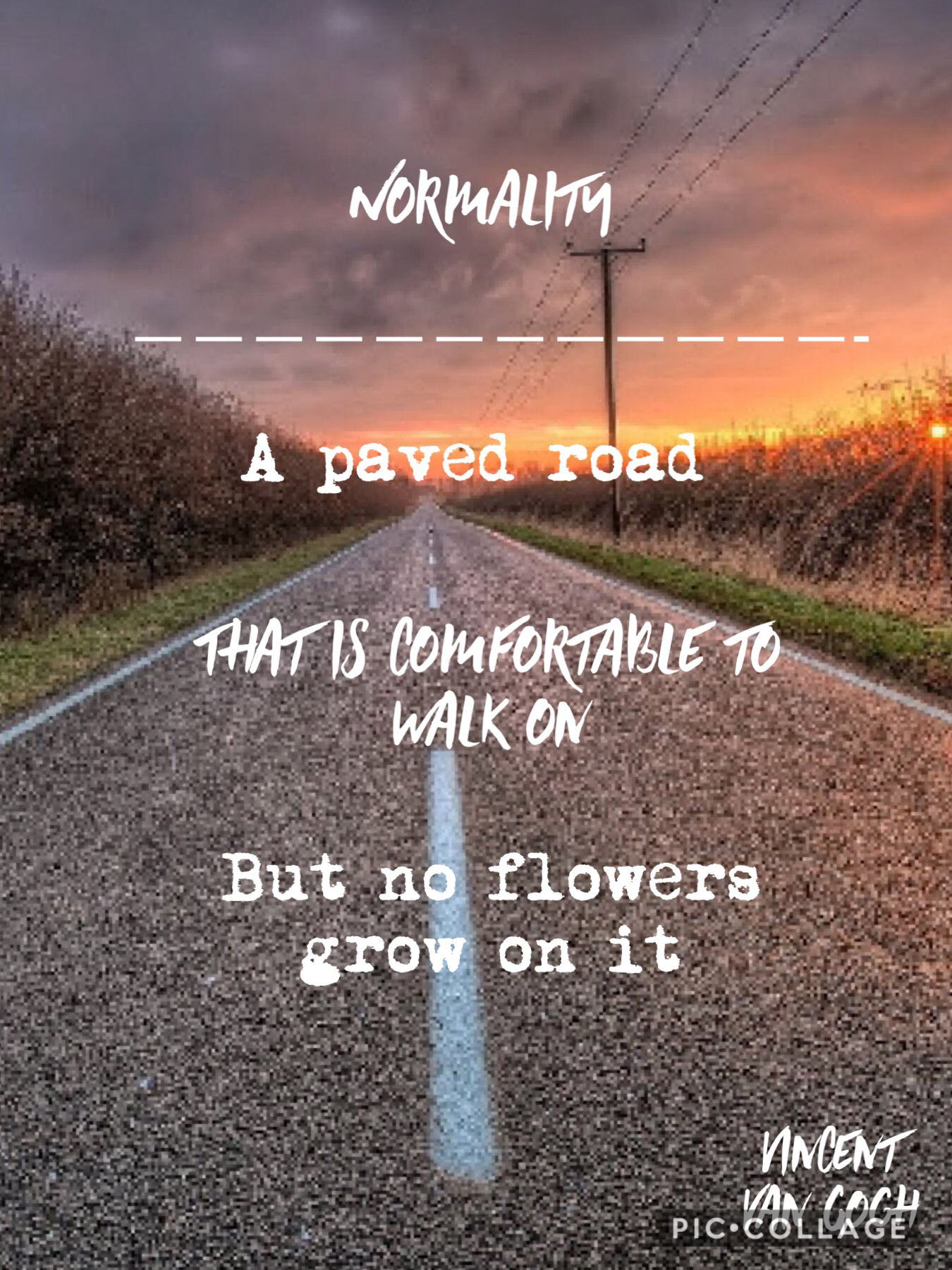 "Normality... Nobody wants to be ""normal"" they just want to fit in, but everyone says it normal to want to fit in....  Love the new fonts, it took forever to do this because I new what quote to do and I wanted these fonts but I couldn't find a background"