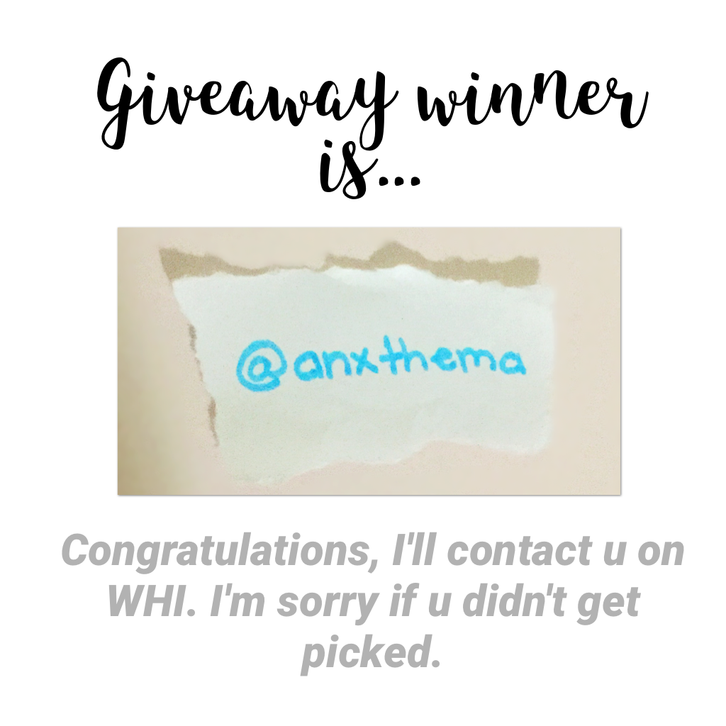 Giveaway winner is...(tap here) @anxthema!!!!! Congrats, I'll contact u later.  This was drawn out of a hat so it was fair. I didn't choose, my sister drew it out of the hat tho.  Also, check comments for another IMPORTANT thing.