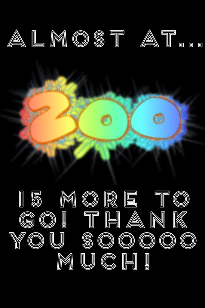 200th follower gets a shoutout and a follow!