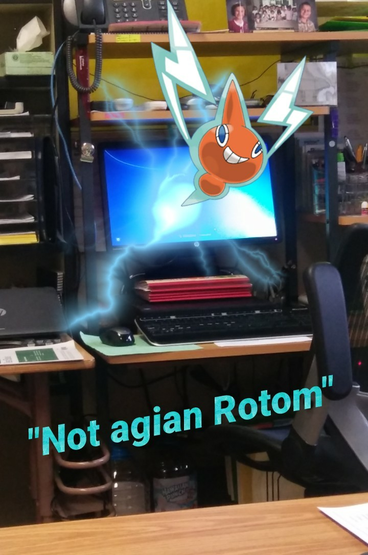 """""""Not agian Rotom"""" Rotom would be cool to have in real life"""