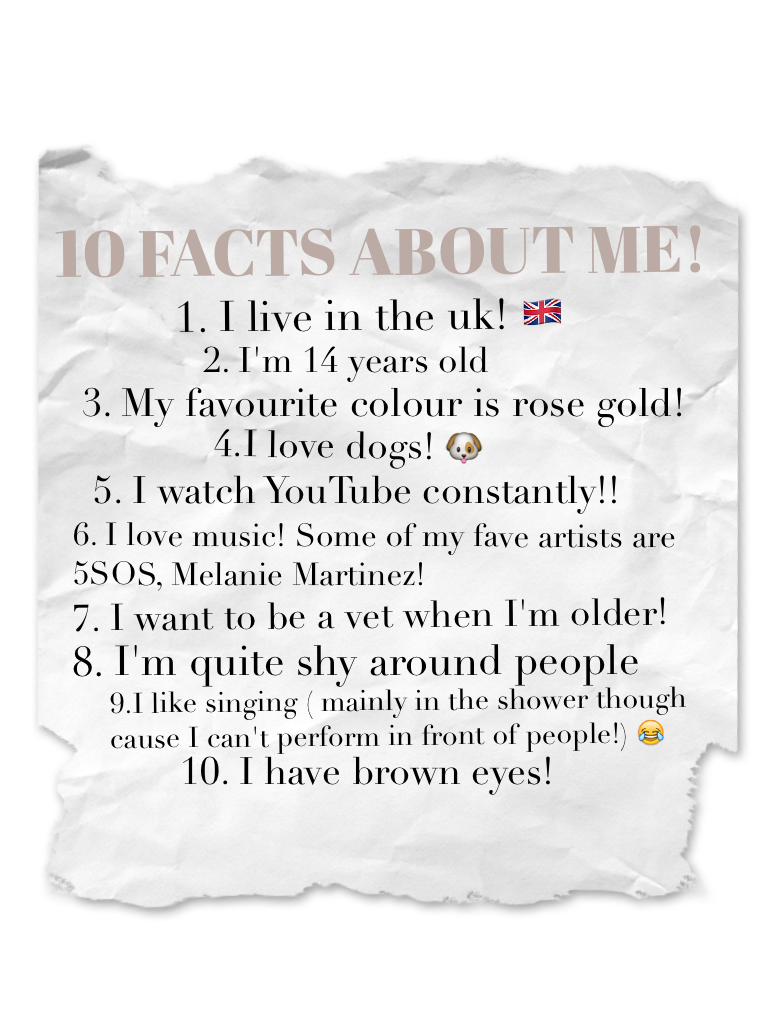 10 FACTS ABOUT ME!