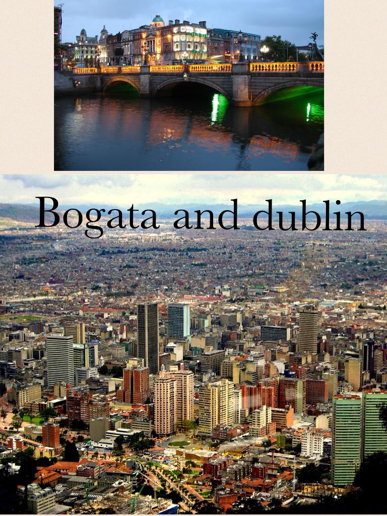 Bogata and dublin