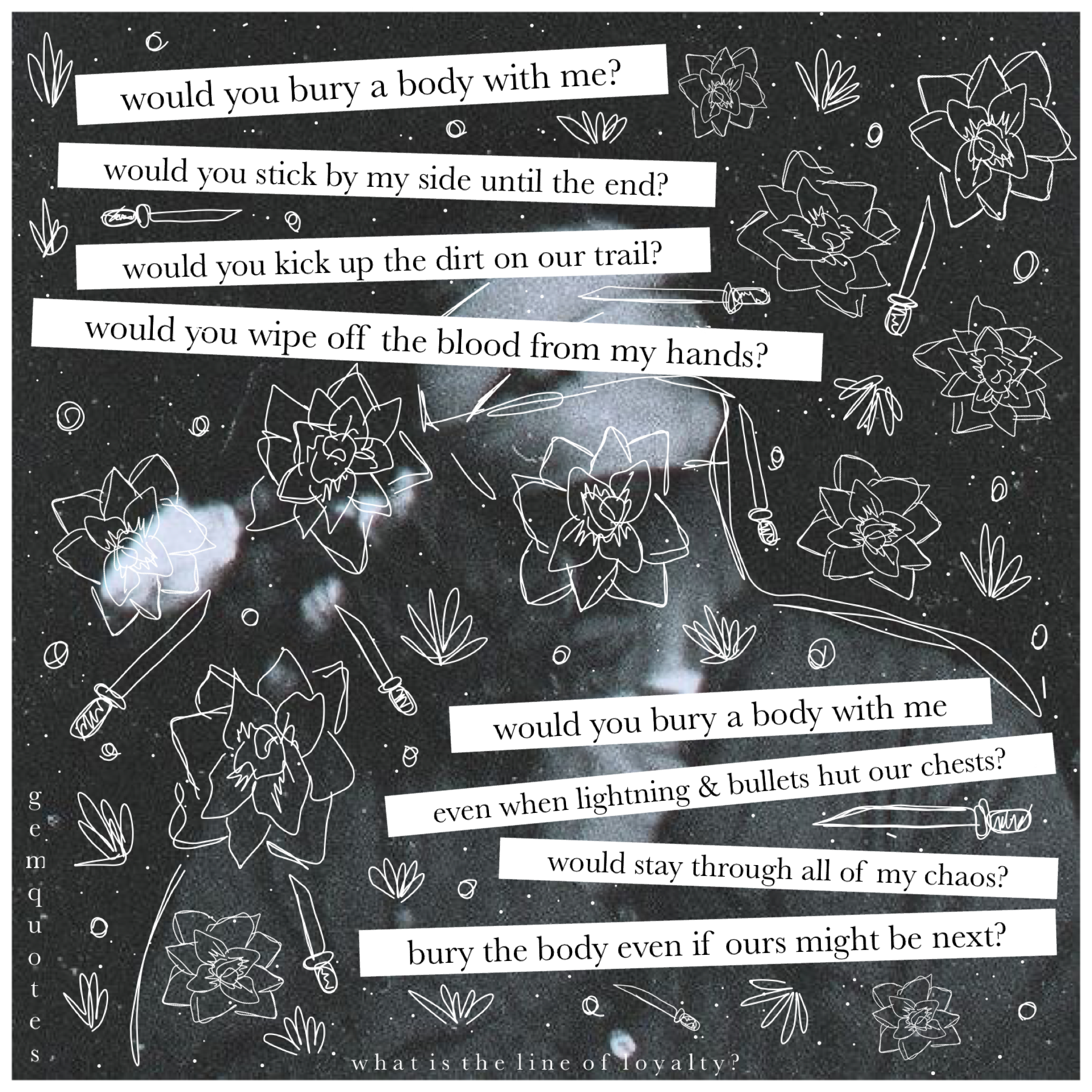 """""""XtapX"""" QOTD: Would u help ur best friend in the whole world bury the body of someone they killed, and the person they killed is someone you actually kinda liked? Wrote this poem because the question sprang into mind🤔 Sending thoughtful vibes~💗🤔🤔🤔"""
