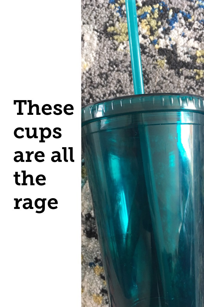 These cups are all the rage