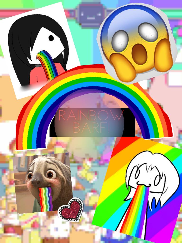 Rainbow barf!