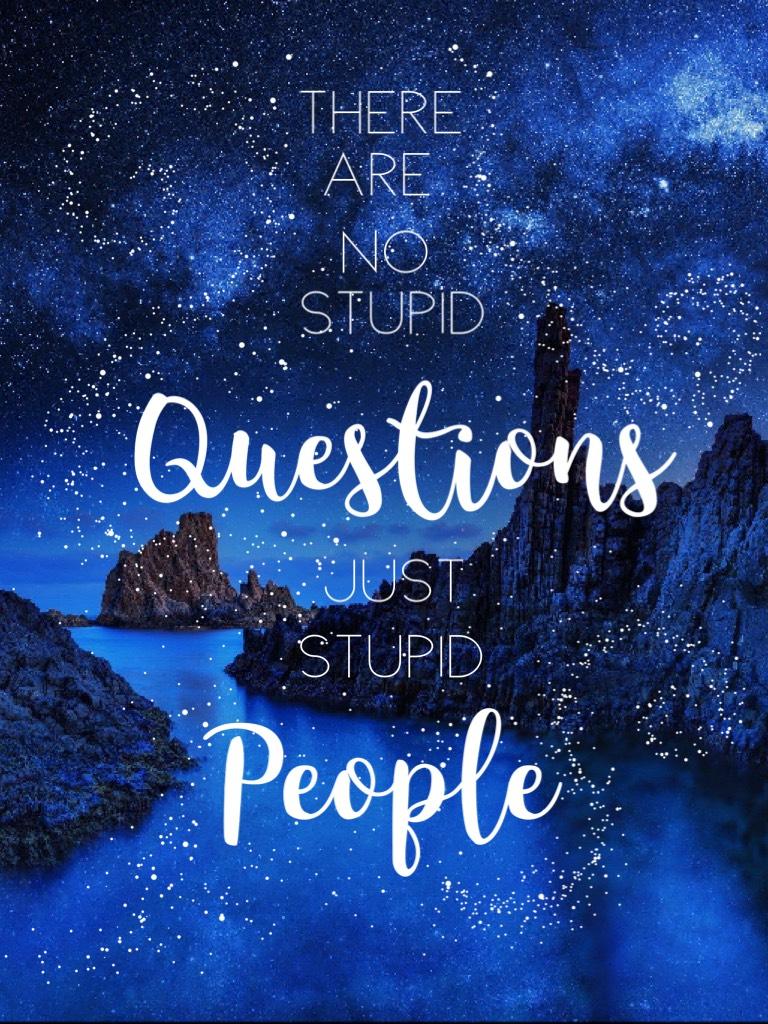 People are stupid!!🌌