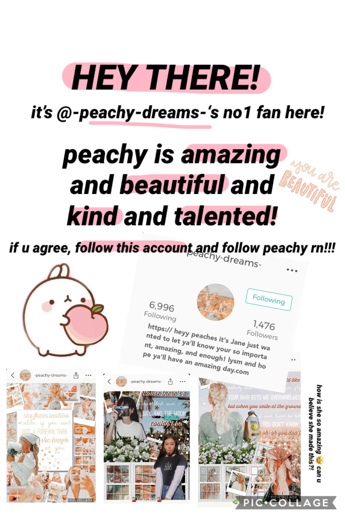 🍑FOLLOW PEACHY {tap}🍑  hello sweeties it's peachy's no1 fan here! follow this accounting u love peachy!!! 🍑♥️🍑♥️🍑♥️