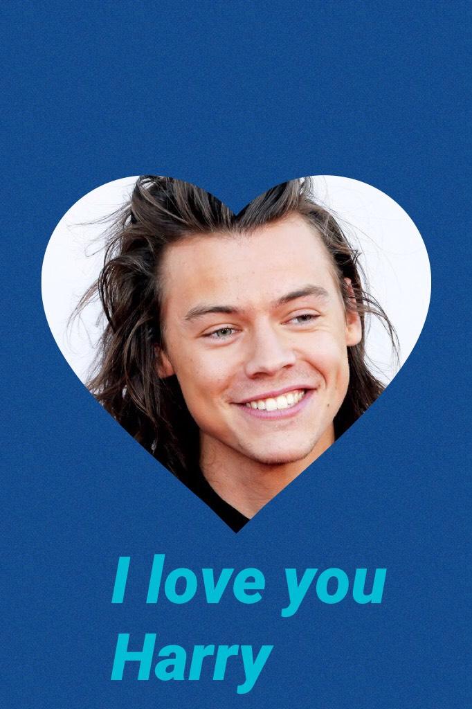 I love you Harry