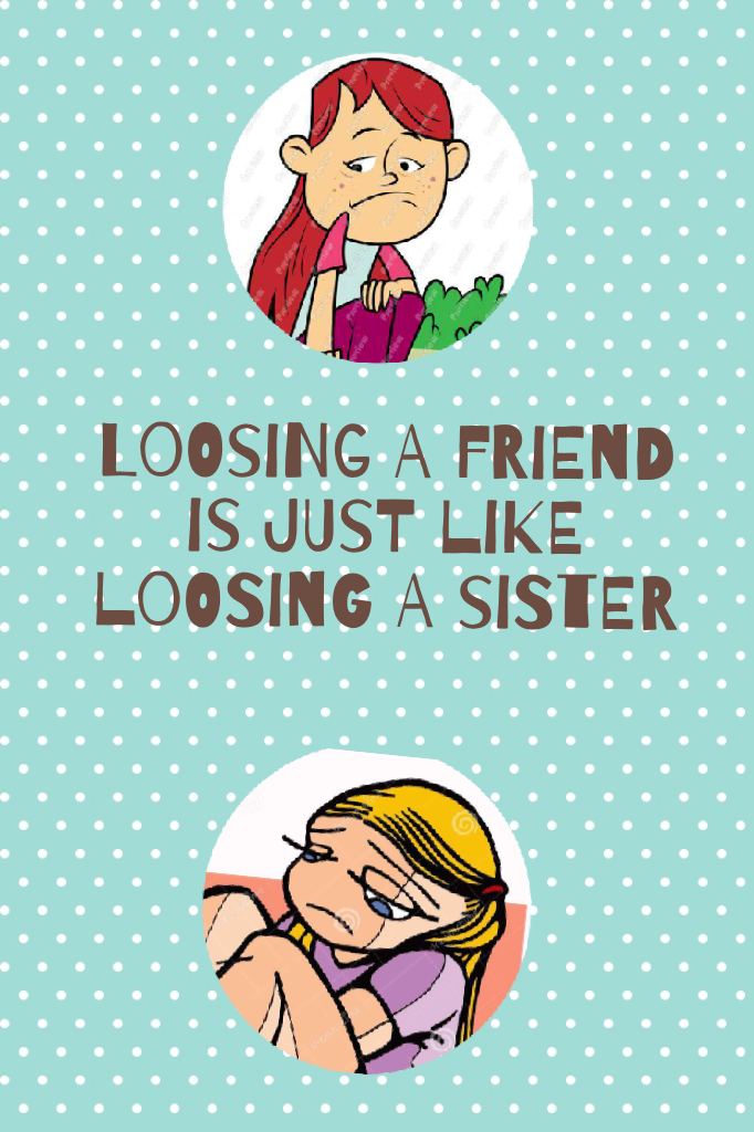 This is for r sisters and friends