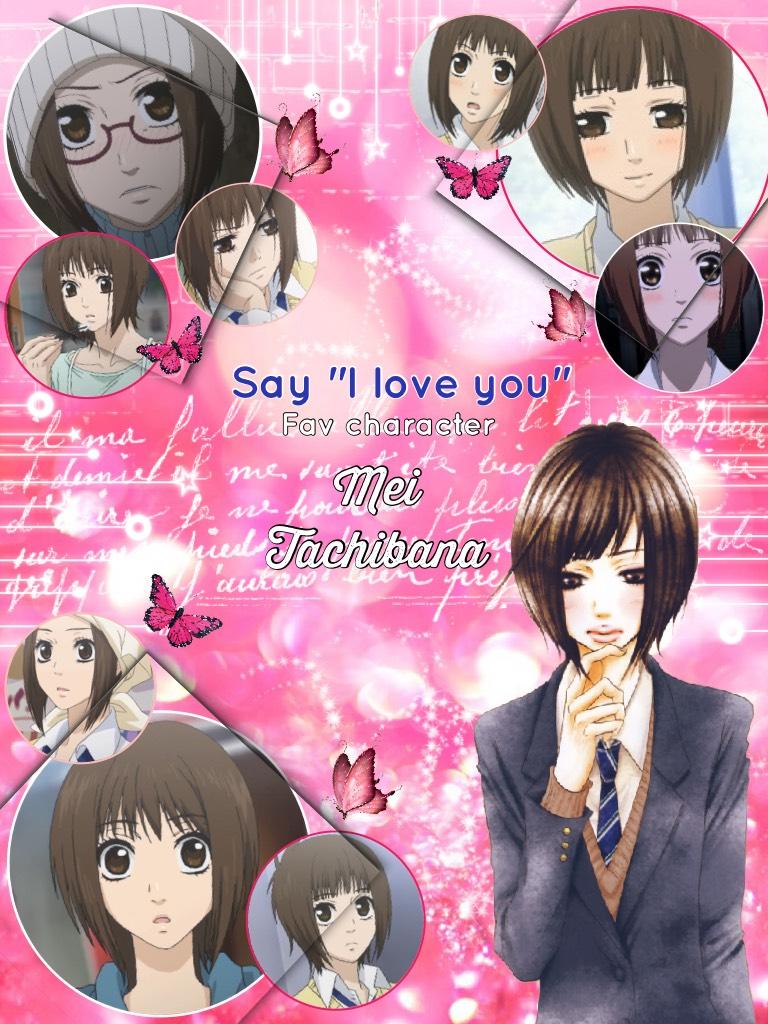 "Fav character series: Say ""I Love You"" - Mei Tachibana"