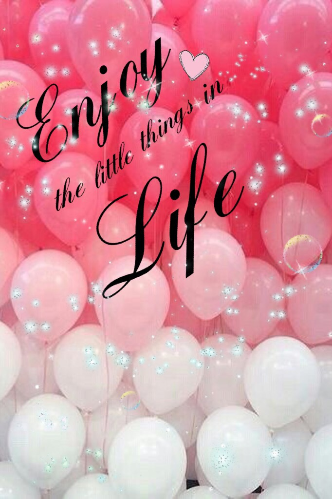 💕Enjoy the little things in life💕