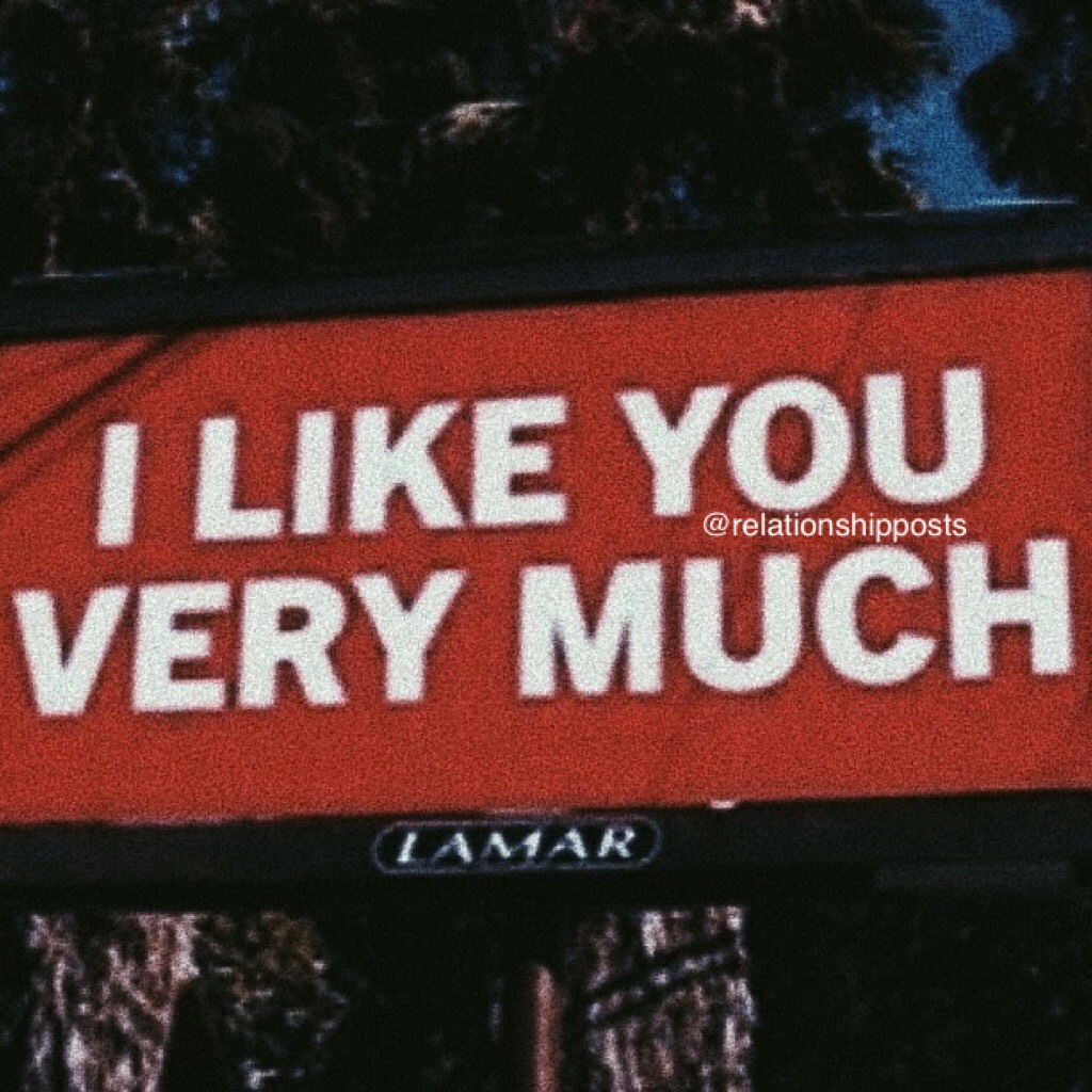 """""""I like you and you like me. It's that simple"""""""