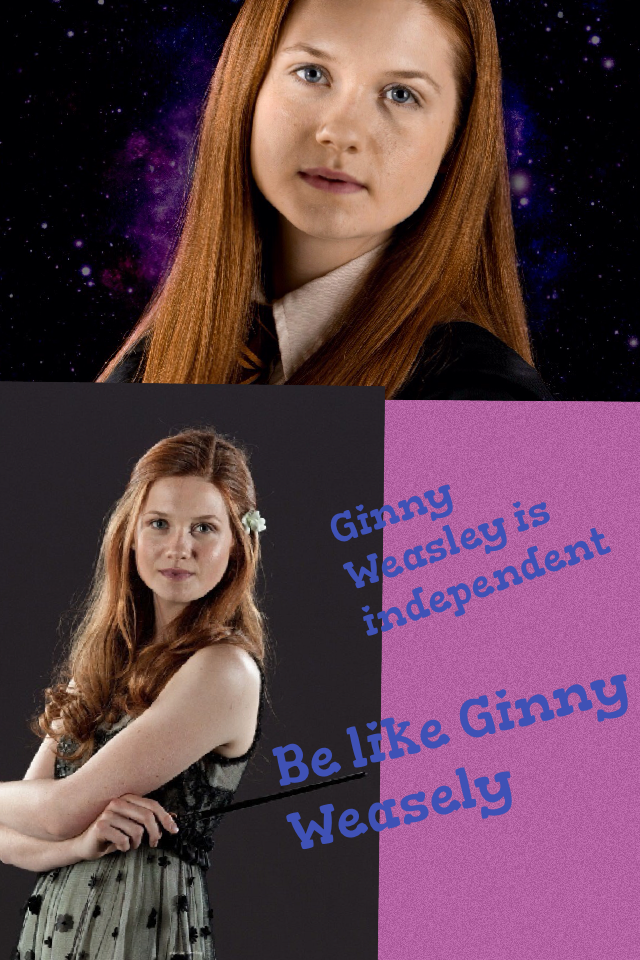Be like Ginny Weasely