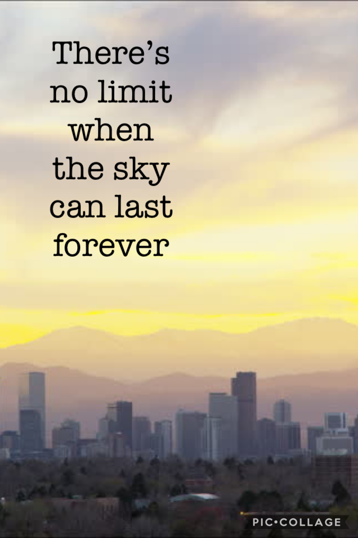 If the sky's the limit there is no limit because the sky may go on forever