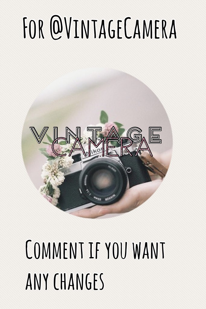 For @VintageCamera comment any changes wanted