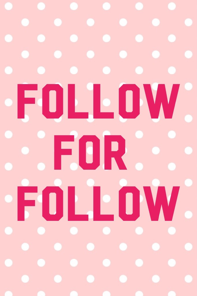 FOLLOW    For FOLLOW  Tell your friends about me :)