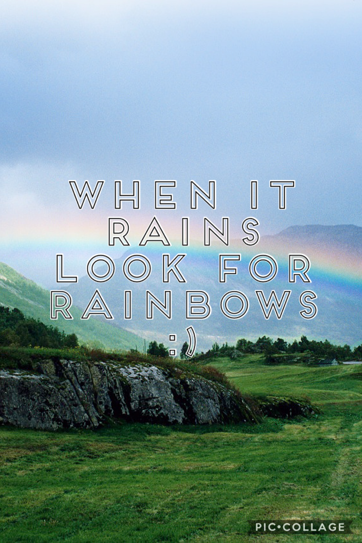 """""""When it rains look for rainbows"""" :)"""