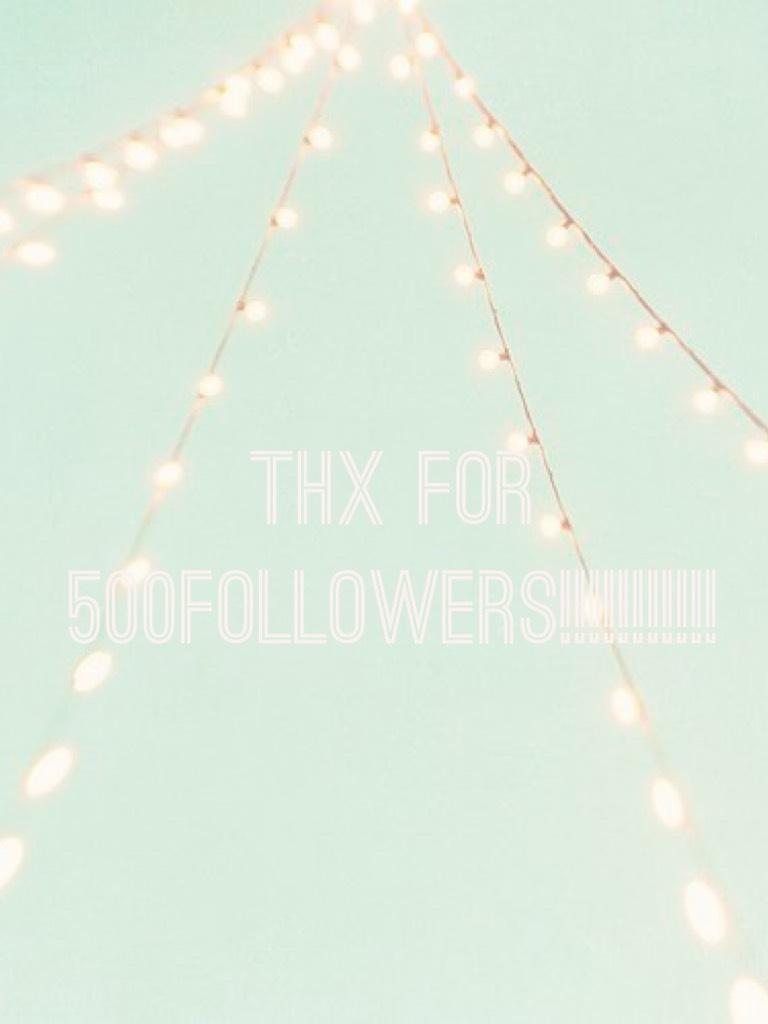 Thx for 500followers!!!!!!!!!!!