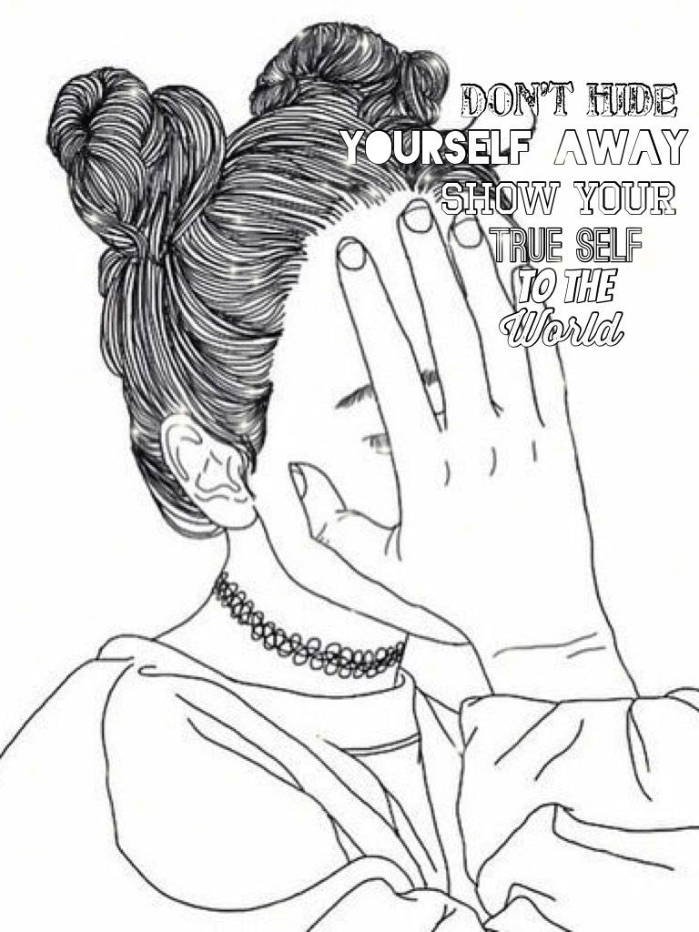 Show your true self