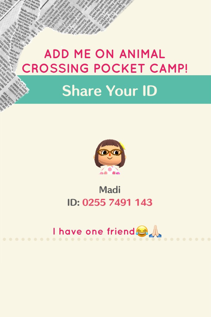 ADD ME ON ANIMAL CROSSING POCKET CAMP! PLSSSSS 😂